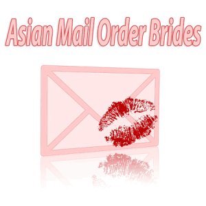 Asian Mail Order Brides - Click Here